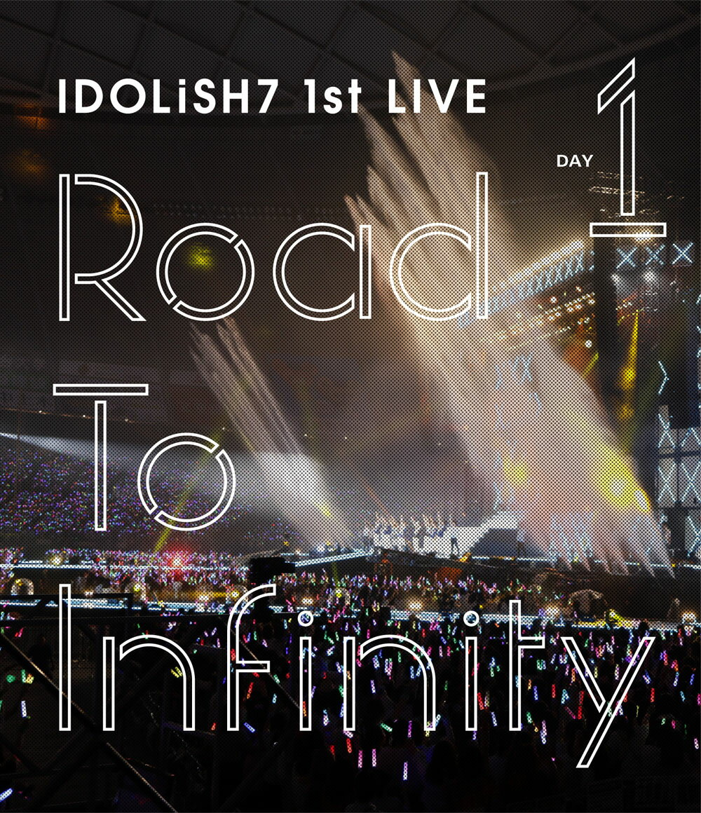 アイドリッシュセブン 1st LIVE「Road To Infinity」 Blu-ray Day1【Blu-ray】
