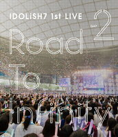 アイドリッシュセブン 1st LIVE「Road To Infinity」 Blu-ray Day2【Blu-ray】