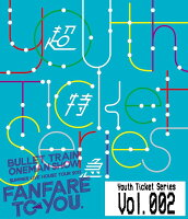 ★Youth Ticket Series Vol.2 BULLET TRAIN ONEMAN SHOW SUMMER LIVE HOUSE TOUR 2015 〜fanfare to you.〜渋谷公会堂(2015年8月28日)【Blu-ray】