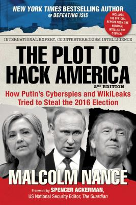The Plot to Hack America: How Putin's Cyberspies and Wikileaks Tried to Steal the 2016 Election画像