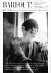 BARFOUT!(vol.269(FEBRUAR) Culture Magazine From Shi 凛として時雨/錦戸亮×木村文乃/藤ヶ谷太輔/窪田正孝×新井浩 (Brown's books)