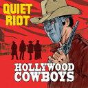 ハリウッド・カウボーイズ(Hollywood Cowboys) [ クワイエット・ライオット ]