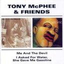 【輸入盤】Me & The Devil / I Asked For Water She Gave Me Gasoline [ Tony Mcphee And Friends ] - 楽天ブックス