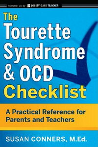 The Tourette Syndrome and Ocd Checklist: A Practical Reference for Parents and Teachers TOURETTE SYNDROME & OCD CHECKL (Jossey-Bass Teacher) [ Susan Conners ]