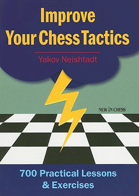 Improve Your Chess Tactics: 700 Practical Lessons & Exercises画像