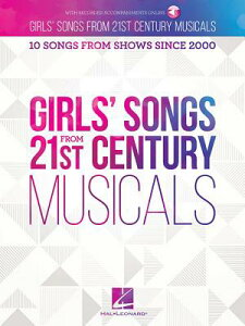 Girls' Songs from 21st Century Musicals: 10 Songs from Shows Since 2000 GIRLS SONGS FROM 21ST CENTURY [ Hal Leonard Corp ]