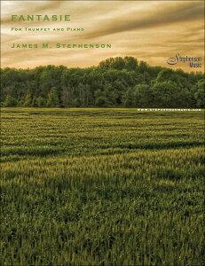 【輸入楽譜】ステファンソン, James M.: トランペットとピアノのための幻想曲 [ ステファンソン, James M. ]