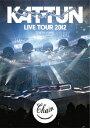 KAT-TUN LIVE TOUR 2012 CHAIN at TOKYO DOME [ KAT-TUN ]