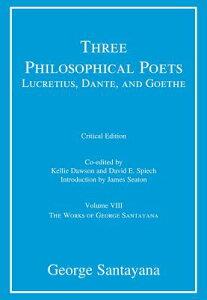 Three Philosophical Poets: Lucretius, Dante, and Goethe: Volume VIII 3 PHILOSOPHICAL POETS LUCRETIU (Works of George Santayana) [ George Santayana ]