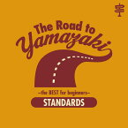 The Road to YAMAZAKI 〜 the BEST selections for beginners 〜 [STANDARDS] [ 山崎まさよし ]