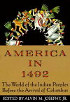 America in 1492: The World of the Indian Peoples Before the Arrival of Columbus AMER IN 1492 [ Alvin M. Josephy ]