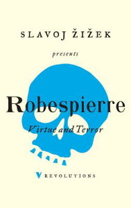 Virtue and Terror VIRTUE & TERROR [ Maximilien Robespierre ]