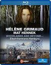 エレーヌ・グリモー〜ピアノ・リサイタル「ウッドランド・アンド・ビヨンド」【Blu-ray】 [ エレーヌ・グリモー ]