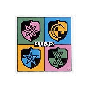 【楽天ブックスならいつでも送料無料】COMPLEX BE MY BABY [ COMPLEX ]