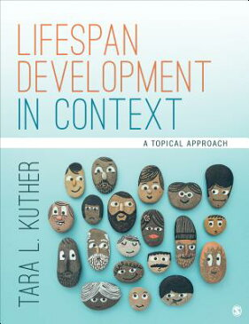 Lifespan Development in Context: A Topical Approach LIFESPAN DEVELOPMENT IN CONTEX [ Tara L. Kuther ]