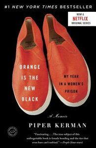 Orange Is the New Black: My Year in a Women's Prison ORANGE IS THE NEW BLACK [ Piper Kerman ]