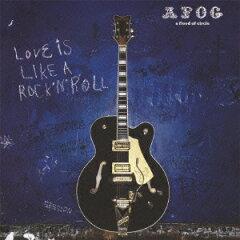 【楽天ブックスならいつでも送料無料】LOVE IS LIKE A ROCK'N'ROLL [ a flood of circle ]