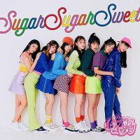 Sugar Sugar Sweet (初回盤 CD+Blu-ray)