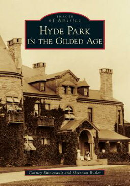Hyde Park in the Gilded Age HYDE PARK IN THE GILDED AGE [ Carney Rhinevault ]