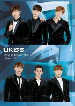 U-KISS Days in Japan Vol.5 -Record of 2015- [ U-KISS ]