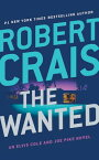 The Wanted WANTED 6D (Elvis Cole and Joe Pike Novel) [ Robert Crais ]