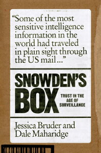 Snowden's Box: Trust in the Age of Surveillance SNOWDENS BOX [ Jessica Bruder ]