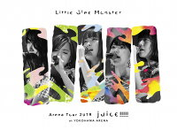 Little Glee Monster Arena Tour 2018 - juice !!!!! - at YOKOHAMA ARENA(初回生産限定盤)
