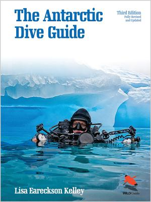 The Antarctic Dive Guide: Fully Revised and Updated Third Edition画像
