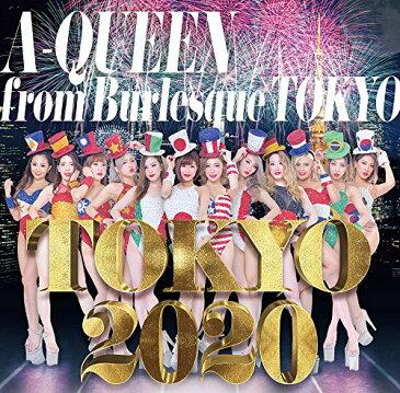 TOKYO 2020 [ A-Queen from Burlesque Tokyo ]