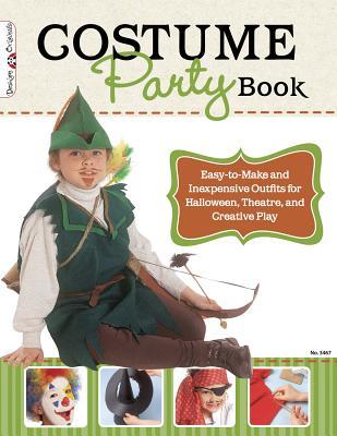 洋書, ART & ENTERTAINMENT Costume Party Book: Easy-To-Make and Inexpensive Outfits for Halloween, Theatre, and Creative Play COSTUME PARTY BK Design Originals Colleen Dorsey