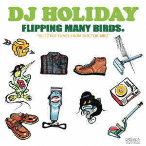 "FLIPPING MANY BIRDS.""SELECTED TUNES FROM DOCTOR BIRD"