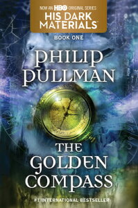 His Dark Materials: The Golden Compass (Book 1) HIS DARK MATERIALS THE GOLDEN (His Dark Materials) [ Philip Pullman ]