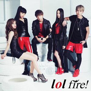 【楽天ブックスならいつでも送料無料】fire! (CD+DVD) [ lol ]