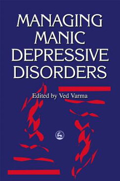 Managing Manic Depressive Disorders MANAGING MANIC DEPRESSIVE DISO [ Ved P. Varma ]