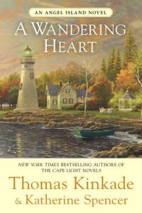 A Wandering Heart: An Angel Island Novel WANDERING HEART (Angel Island Novel) [ Thomas Kinkade ]