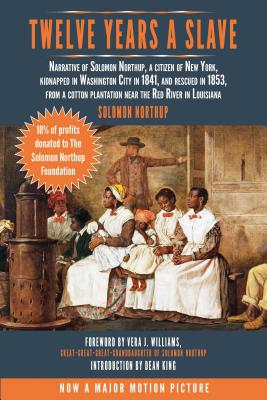 Twelve Years a Slave: Narrative of Solomon Northup, a Citizen of New York, Kidnapped in Washington C 12 YEARS A SLAVE [ Solomon Northup ]