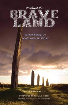 Scotland the Brave Land: 10,000 Years of Scotland in Story画像