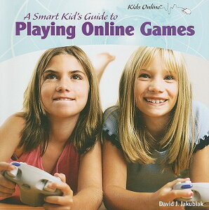 A Smart Kid's Guide to Playing Online Games SMART KIDS GT PLAYING ONLINE G (Kids Online (Paper)) [ David J. Jakubiak ]