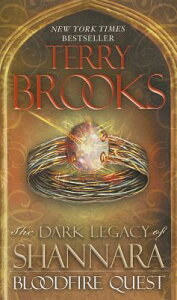 Bloodfire Quest DARK LEGACY OF SHANNARA BLOODF (Dark Legacy of Shannara) [ Terry Brooks ]