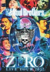 【楽天ブックスならいつでも送料無料】三代目 J Soul Brothers LIVE TOUR 2012 「0〜ZERO〜」 [...