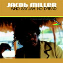 【輸入盤】Who Say Jah No Dread [ Jacob Miller ]