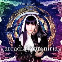 arcadia † paroniria (初回限定盤 CD+DVD)