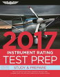 Instrument Rating Test Prep 2017: Study & Prepare: Pass Your Test and Know What Is Essential to Beco [ ASA Test Prep Board ]