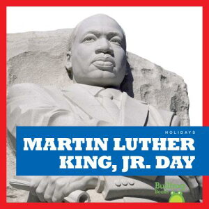 Martin Luther King Jr. Day MARTIN LUTHER KING JR DAY (Holidays / Fiestas) [ R. J. Bailey ]