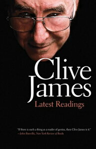 Latest Readings LATEST READINGS [ Clive James ]