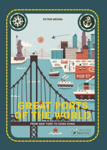 Great Ports of the World: From London to San Francisco GRT PORTS OF THE WORLD [ Frauke Berchtig ]