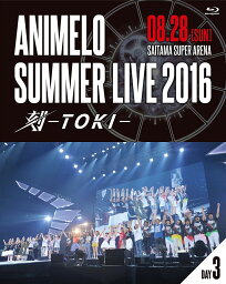 Animelo Summer Live 2016 刻ーTOKI- 8.28