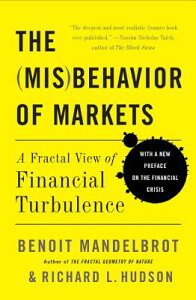 The Misbehavior of Markets: A Fractal View of Financial Turbulence MISBEHAVIOR OF MARKETS [ Benoit Mandelbrot ]