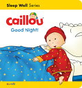 Caillou: Good Night!: Sleep Well: Nighttime CAILLOU GOOD NIGHT (Caillou's Essentials) [ Gisele Legare ]