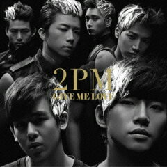 【送料無料】GIVE ME LOVE [ 2PM ]